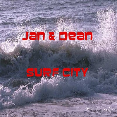 Jan & Dean Surf City
