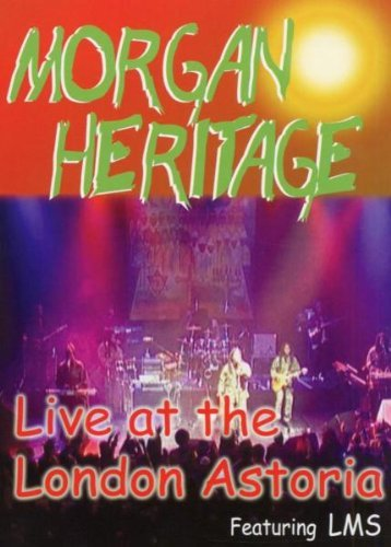Morgan Heritage Live At The London Astoria Feat. Lms