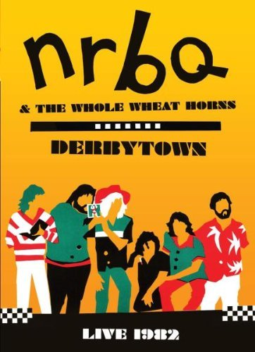 Nrbq Derbytown Live 1982 Nr