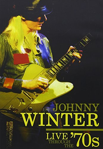Johnny Winter Live Through The '70s Live Through The '70s