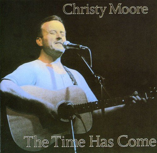 Christy Moore Time Has Come Import Gbr
