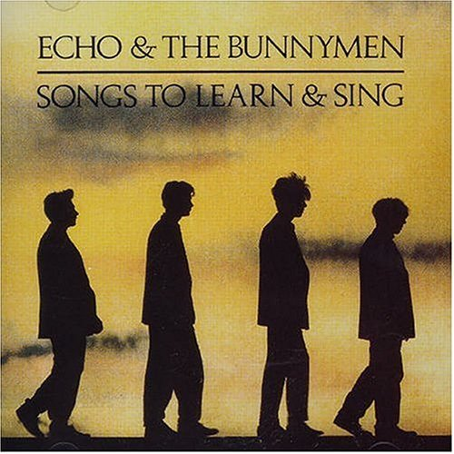 Echo & The Bunnymen Songs To Learn And Sing