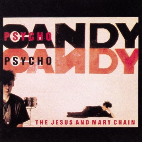 Jesus & Mary Chain Psycho Candy Import Swe