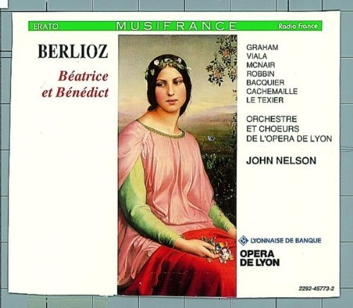 H. Berlioz Beatrice & Benedict Comp Graham Viala Mcnair Robbin + Nelson Lyon Orch