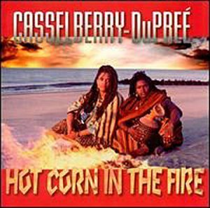 Casselberry Dupree Hot Corn In The Fire
