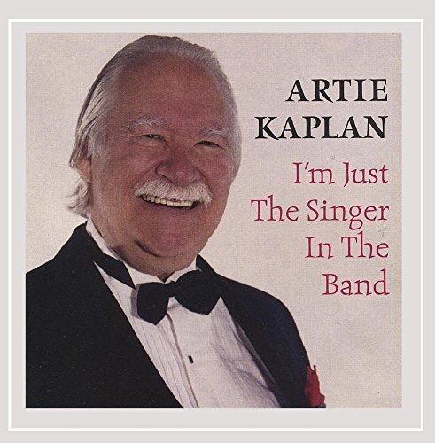 Artie Kaplan I'm Just The Singer In The Ban