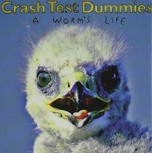 Crash Test Dummies Worm's Life