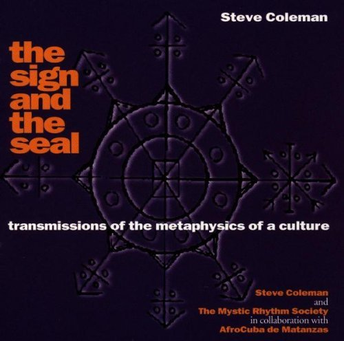 Steve Coleman Sign & The Seal
