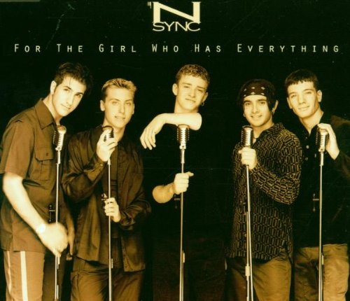 N Sync For The Girl Who Has Everythin Import Deu
