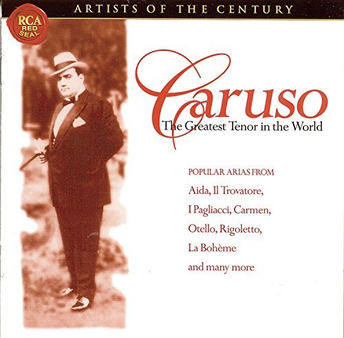 Enrico Caruso Ultimate Collection Caruso Artists Of The Century Series