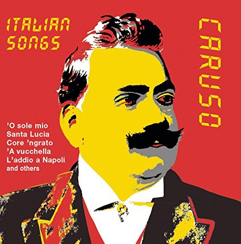 Enrico Caruso Italian Songs Caruso (ten)