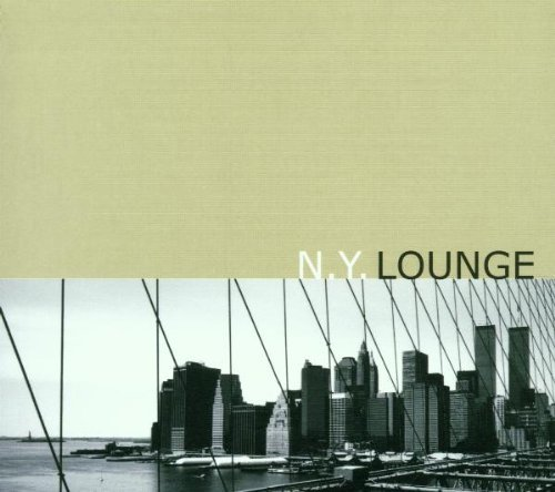 New York Lounge Vol. 1 New York Lounge De Phazz Yonderboi Vibemares New York Lounge