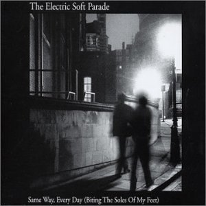Electric Soft Parade Same Way Every Day