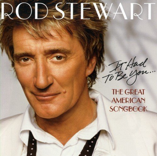 Rod Stewart It Had To Be You Import Eu