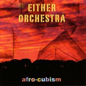 Either Orchestra Afro Cubism