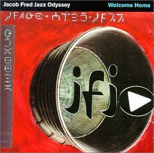 Jacob Fred Jazz Odyssey Welcome Home