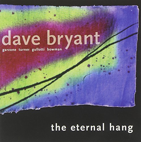 Dave Bryant Eternal Hang