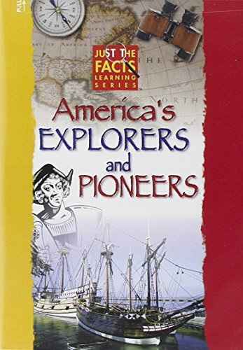 America's Explorers & Pioneers Just The Facts Clr Nr