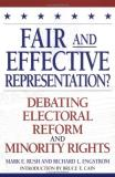 Mark E. Rush Fair And Effective Representation? Debating Electoral Reform And Minority Rights