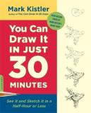 Mark Kistler You Can Draw It In Just 30 Minutes See It And Sketch It In A Half Hour Or Less