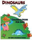 My Kids Coloring Books Coloring Book For Kids Dinosaurs Coloring Book For Kids Creative Haven