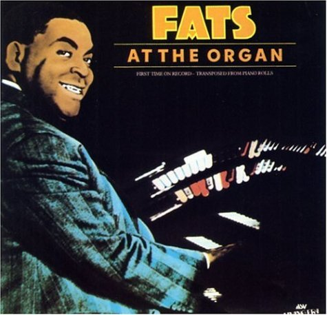 Fats Waller Fats At The Organ