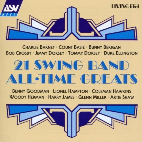 Twenty One Swing Band All T Twenty One Swing Band All Time Barnet Basie Berigan Ellington Crosby Dorsey Goodman Hampton