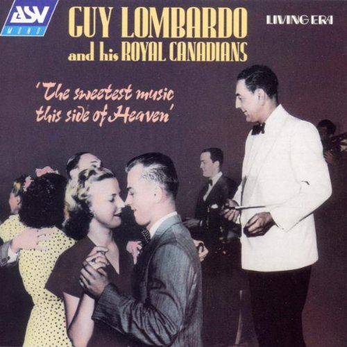 Guy Lombardo Sweetest Music This Side Of He