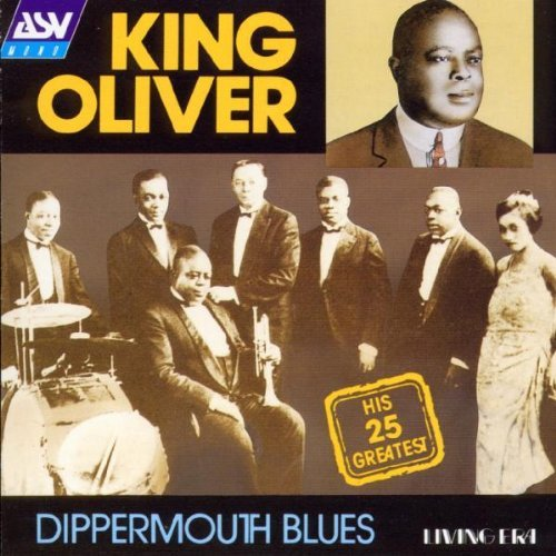 Oliver King Dippermouth Blues 25 Greatest