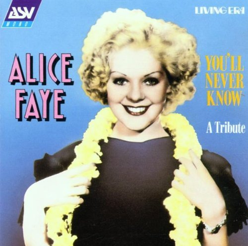 Alice Faye You'll Never Know