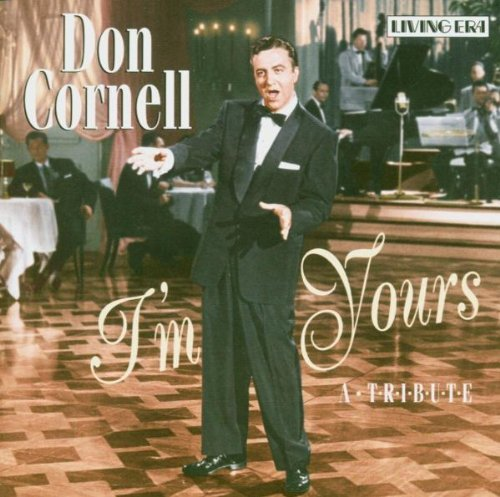 Don Cornell I'm Yours A Tribute
