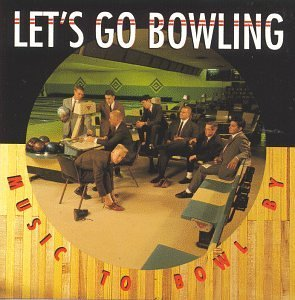 Let's Go Bowling Music To Bowl By