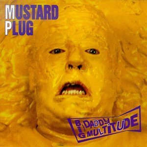 Mustard Plug Big Daddy Multitude