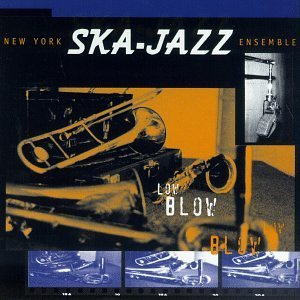 New York Ska Jazz Ensemble Low Blow