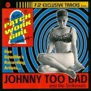 Johnny Too Bad & The Strikeout Patchwork Girl