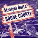 Straight Outta Boone County Straight Outta Boone County