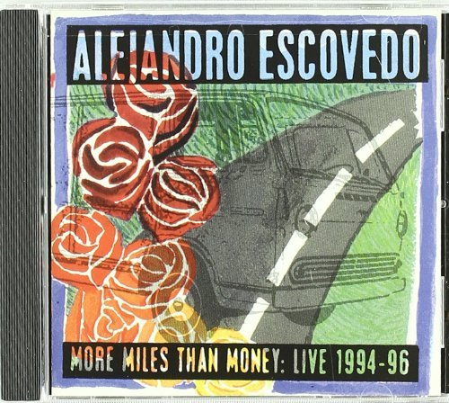 Alejandro Escovedo More Miles Than Money Live 199