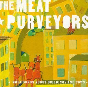Meat Purveyors More Songs About Buildings & C