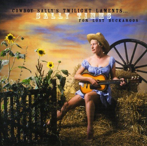 Sally Timms Cowboy Sally's Twilight Lament