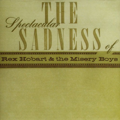 Rex & Misery Boys Hobart Spectacular Sadness Of