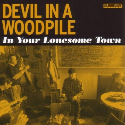 Devil In A Woodpile In Your Lonesome Town
