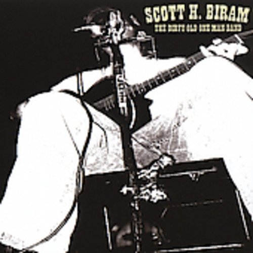 Scott H. Biram Dirty Old One Man Band