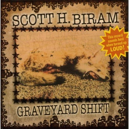 Scott H. Biram Graveyard Shift