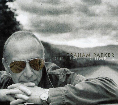 Graham Parker Don't Tell Columbus