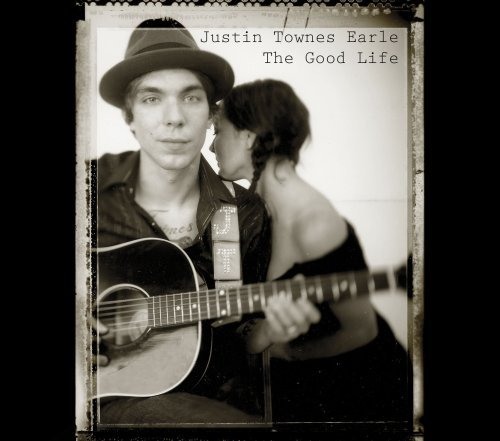 Justin Townes Earle Good Life