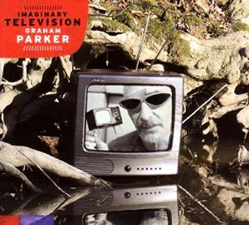 Graham Parker Imaginary Television