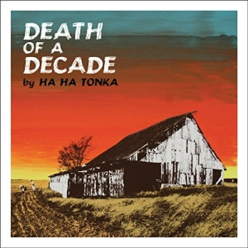 Ha Ha Tonka Death Of A Decade (lp)
