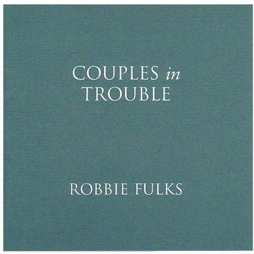 Robbie Fulks Couples In Trouble