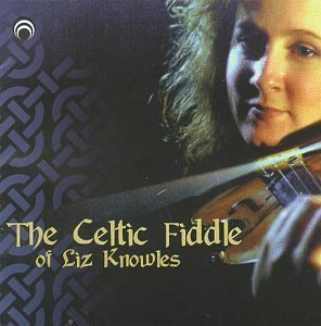 Knowles Liz Celtic Fiddle Of Liz Knowles