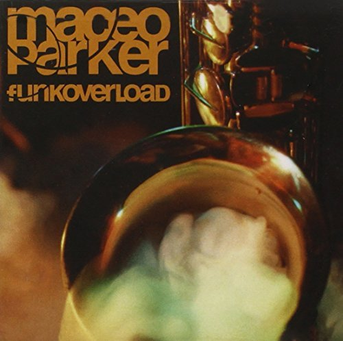 Maceo Parker Funk Overload